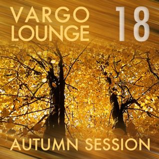 VARGO LOUNGE 18 - Autumn Session
