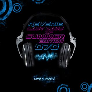 Reverie 070 (Last Days of Summer Edition)