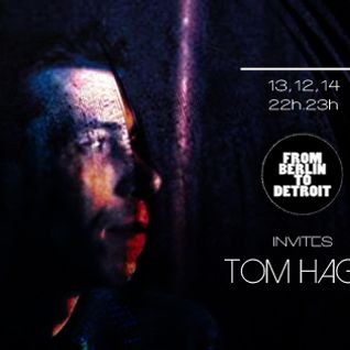 Radio Vibration & From Berlin To Detroit invite: Tom Hagen liveset 13/11/2014