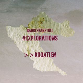#Explorations - Croatia @Radio Skanstull, Stockholm