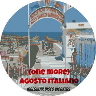 Irregular Disco Workers - (One More) Agosto Italiano -Cosmicdisco.co.uk -2013
