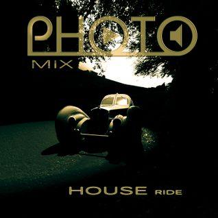 PHOTO MIX - House Ride
