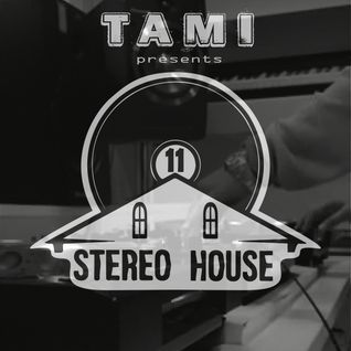 Stereo House Podcast #11