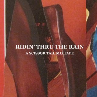 Ridin' Thru The Rain - A Scissor Tail Mixtape