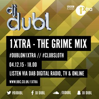'The Grime Mix' (BBC 1Xtra) by @DJDUBL