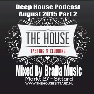 The Hous Sittard Deep House Mix part 2 By BraDa