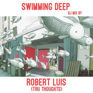 Swimming Deep DJ Mix by Robert Luis