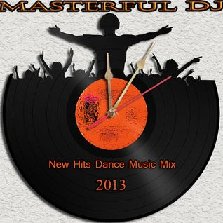 "New Hits Dance Music mix 2013 By ""Masterful DJ"" Party People"