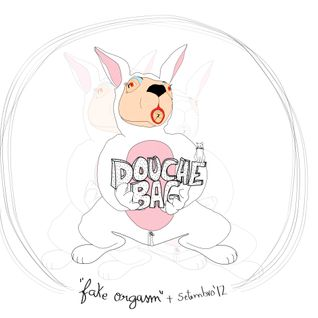 DoucheBag - Fake Orgasm (set 2012)