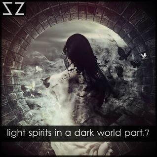 light spirits in a dark world part.7