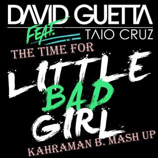 David Guetta & Black Eyed Peas - The Time For Little Bad Girl (Kahraman B. The Time Mash-up)