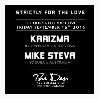 MIKE STEVA & KARIZMA LIVE @ STRICTLY FOR THE LOVE [Toronto, CANADA] (Sept 16. 2016)
