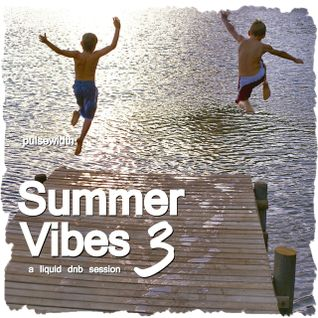 Summer Vibes 3: A Liquid DnB Session