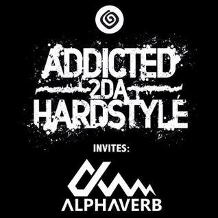 Alphaverb - Addicted 2Da Hardstyle 84 (Loca FM Hard)