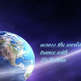 Across the world trance with DjRobina - 10-10-2016