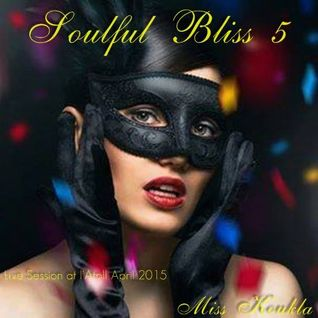 **** SOULFUL BLISS 5 (live set) ****