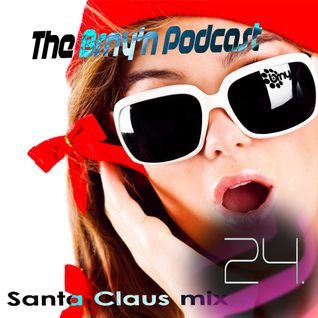 BRNY - The Brny'n [ Burning ] Podcast #24 - Santa Claus Mix - @SpaceFm - TBP#24