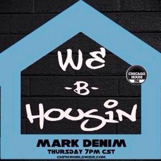 WE B HOUSIN w/ MARK DENIM & J.A.M.O.N. CHFM 7/31