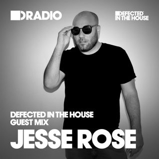Defected In The House Radio - 29.06.15 - Guest Mix Jesse Rose