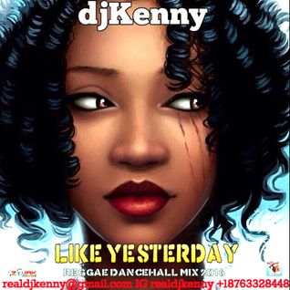 DJ KENNY LIKE YESTERDAY REGGAE DANCEHALL MIX SEP 2016