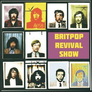 Britpop Revival Show #158 25th May 2016