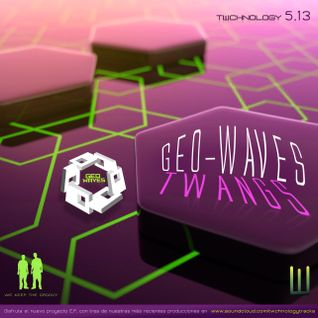 TWCHNOLOGY - Geo-Waves Twangs Vol.1 (Podcast June2013).mp3