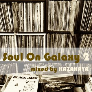 SOUL ON GALAXY 2 - Kazahaya