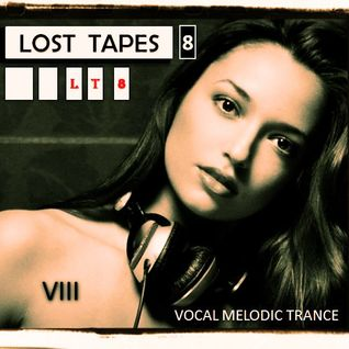 LOST TAPES 8 - BEST OF VOCAL MELODIC TRANCE (2015)