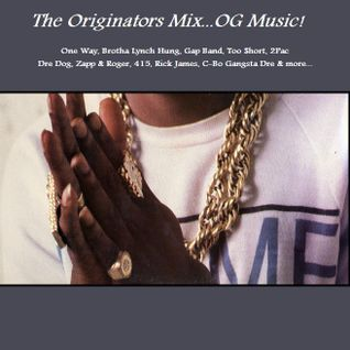 The Originator's Mix...OG Music! 1 (Mixed By R8R)