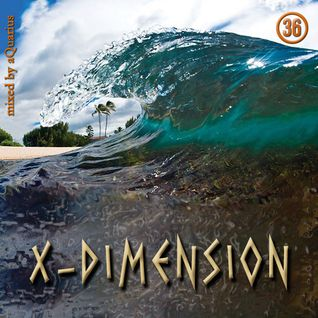 Chillout & Ambient - X-Dimension 36 [mixed by aQuarius]