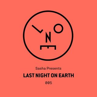 Sasha Presents Last Night On Earth - 005 (September 2015)