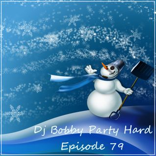 Dj Bobby - Party Hard Ep.79