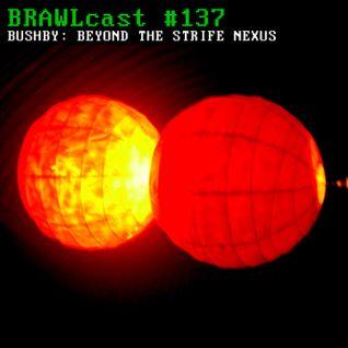 #137 Bushby - Beyond The Strife Nexus