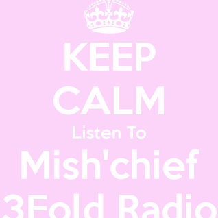 3Fold Radio 20130318 Mish'chief