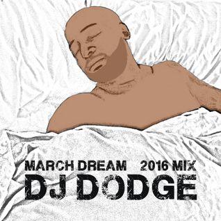 March Dream - 2016 Mix
