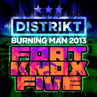 Fort Knox Five live at Distrikt - Burning Man 2013