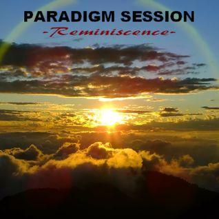 PARADIGM SESSION - Reminiscence -