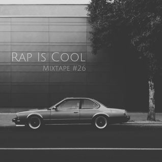 Rap Is Cool Mixtape #26