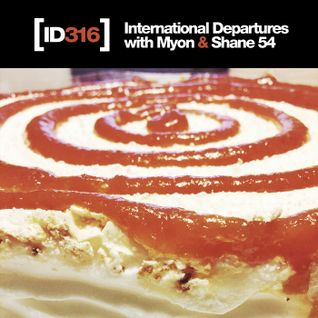 International Departures 316 with Myon & Shane 54
