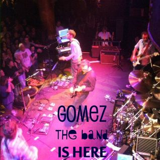 Gomez The Band Is Here