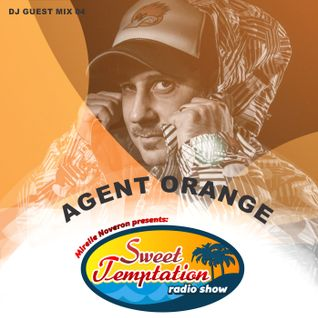 Sweet Temptation Radio Show - Guest Mix 04 From Agent Orange