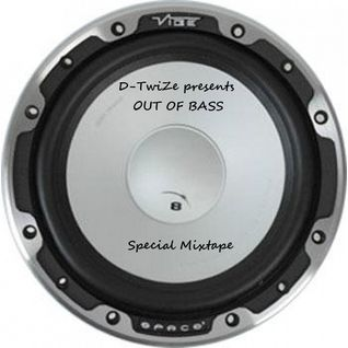 D-TwiZe - Out of Bass Special Mixtape