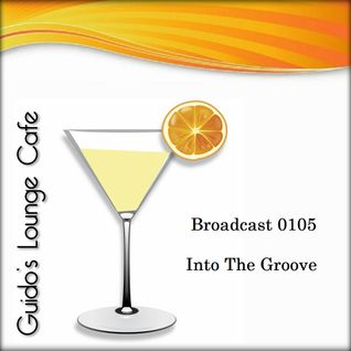 Guido's Lounge Cafe Broadcast 0105 Into The Groove (20140307)