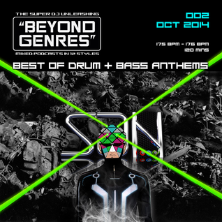 Beyond Genres by The Super Dj. podcast 002 - Best of DnB Anthems (Oct 2014)