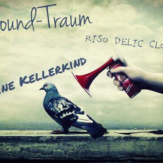 Sound-Traum by Sunshine Kellerkind (RiSo Delic Cloudcast)