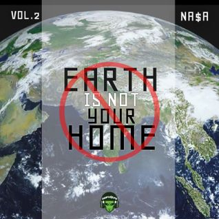 "NA$A ""Earth Is Not Your Home' Vol. 2"