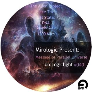 Mirologic Present: Message of Parallel Universe on Logiclight #040