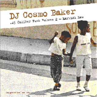 "Cosmo Baker ""45 Caliber Funk Volume 2 - Martial Law"""