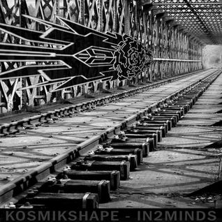 ☆ KOSMIKSHAPE - IN2MINDS ☆ HARD DARK INDUS MENTAL TECHNO ☆