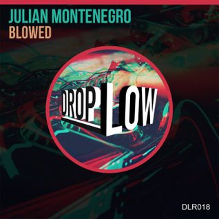 Julian Montenegro Drop Low Mix 2016 (MX)